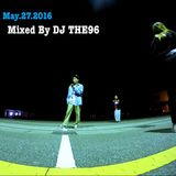 May.27.2016 Mixed By DJ THE96
