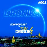 DRONIKA ... The new EDM Podcast! EPISODE 1