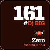 HORA H 161 - #Dj BIG #2