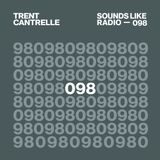 TRENT CANTRELLE - SOUNDS LIKE RADIO SLR098