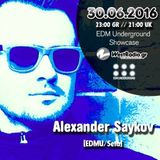 Alexander Saykov @ EDM Underground Showcase  30 - 6-2016  Www.westradio.gr Free Download!!!