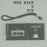 WEE WAKE N DUB