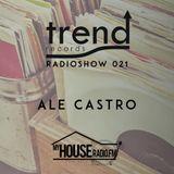 Trend Records Radioshow 021 by Ale Castro