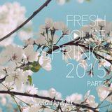 DJ Kix – Fresh House Spring 2015 Part.2