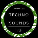 Andrés Cruz - Techno Sounds #5