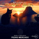 Planet Ibiza - Closing 2017 compiled & mixed Pedro Mercado