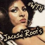 Ware's The House!!! #028 Jackin' Root's