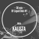30 min of liquid drum&bass #1 with KALISTA