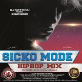 DJ DOTCOM_PRESENTS_SICKO MODE_HIPHOP_MIX (OCTOBER - 2018 - CLEAN VERSION)