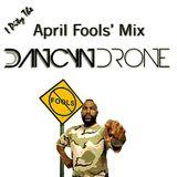 Dancyn Drones (I Pity the) April Fools' Mix