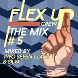 Flex Up Crew The Mix #05 - Two Seven Clash & Silva