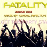 Fatality #Round 004 by Kendal Infection