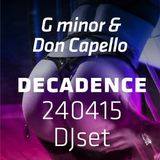 Gminor ft DonCapello  Decadence 240415