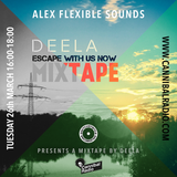 Deela - Escape with us now - exclusive mixtape for Alex Flexible Sounds radio show on Cannibal Radio