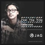 JAG - Feel The Vibe Sessions #001