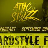 Attic & Stylzz Freestyle podcast - September 2016 (Hardstyle FM)