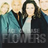 Ace Of Base – Flowers  1998