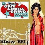 Mr. Dana's GRIT GRUB & GRIND Show 0100
