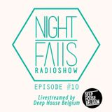 Night Falls 10 (Live-streamed by Deep House Belgium)