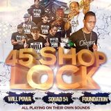 45s Shop Lock - 5 April 2019 / WillPowa / Squad 54 / Foundation