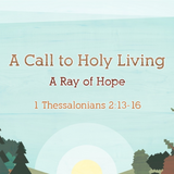 03) 1 Thessalonians, A Ray of Hope