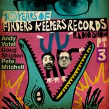 Finders Keepers Radio Show - Ten Years Of Finders Keepers Records Part Three