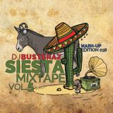 DJ Busteraz - Siesta mixtape vol.5 (MASH-UP EDITION-2018)