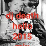 Dj death - hello 2015 mix