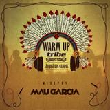 Mau Garcia @ Tribe Warm Up 05.2016