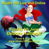Studio 109 Live and Online - Sunday 7th June 2015 - Deborah Halliwell