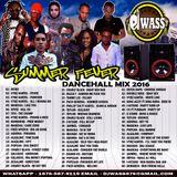 DJ WASS - SUMMER FEVER DANCEHALL MIX MAY 2016