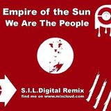 Empire of the Sun We Are The People - S.I.L.Digital Remix