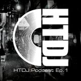 HTDJ : Podcast - Episode 1