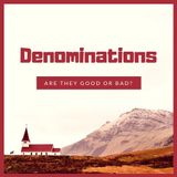 "Episode 72: ""Denominations: Are They Good or Bad?"""