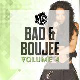 Bad & Boujee Vol.4