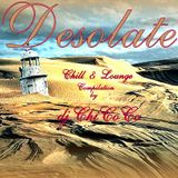 """""  DESOLATE  """" chill & lounge compilation"