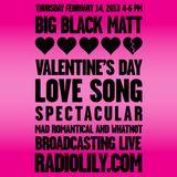 Big Black Matt Valentine's Day Special On Radio Lily. 2/14/13