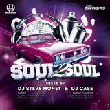 Soul2Soul Mixtape by DJ Steve Money & DJ Case
