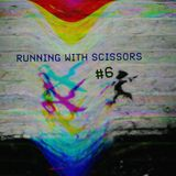 Running With Scissors #6