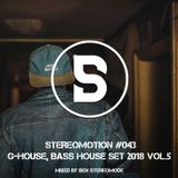 G-House, Bass House Set 2018 Vol.5 - Stereomotion #043