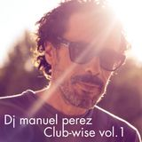 DJ MANUEL PEREZ - CLUB-WISE vol.1