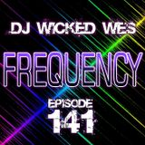 Dj Wicked Wes - Frequency 141