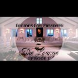 Lucious Lou Presents: The Lounge Episode 3