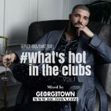 WHAT'S HOT IN THE CLUBS. VOL.1 - MIXED BY DJ G-TOWN (DJGEORGETOWN)