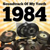 Soundtrack Of My Youth: 1984
