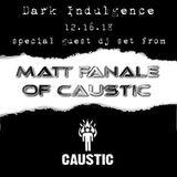 Dark Indulgence 12.17.18 Industrial | EBM & Synthpop Mixshow by Scott Durand & Matt from Caustic