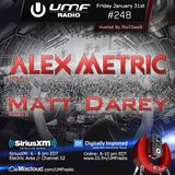 UMF Radio 248 - Alex Metric & Matt Darey