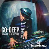 DJ Mikey Moran's GO-DEEP Summer 2016 Mixtape