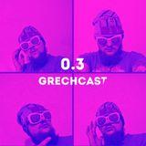 GRECHCAST 0.3