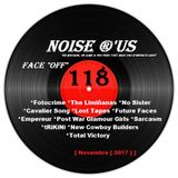 "Noise r'us # 118 ""face off"" ""post-punk...ou presque"" (Novembre 2017)"